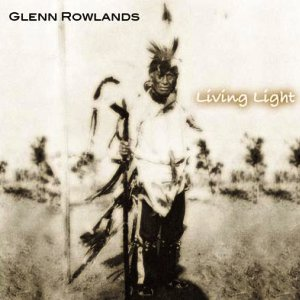 Living Light ep by Glenn Rowlands