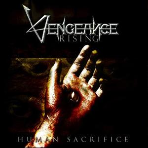 Human Sacrifice by Vengeance Rising