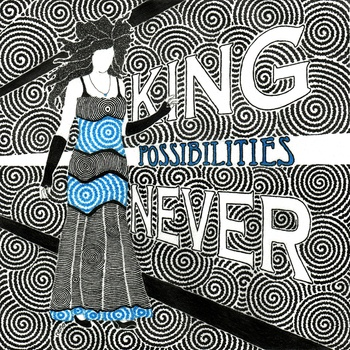 Possibilities by King Never