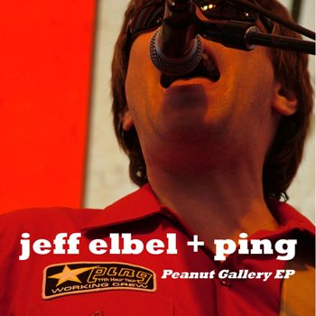 Peanut Gallery EP by Jeff Elbel + Ping