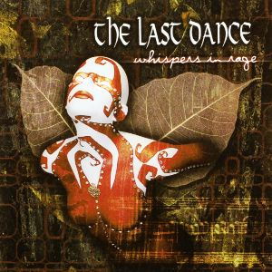 Whispers In Rage by The Last Dance
