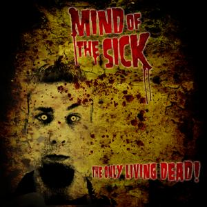 The Only Living Dead by Mind Of The Sick