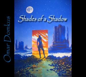 Omar Domkus – Shades of a Shadow