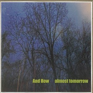 And How – Almost Tomorrow