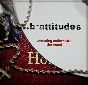 The B-Attitudes – …Meaning Underneath The Sound