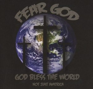 Fear God – God Bless The World, Not Just America