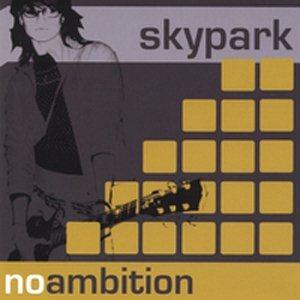 Skypark – No Ambition