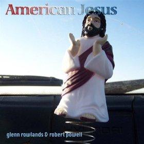 Glenn Rowlands & Robert Powell – American Jesus