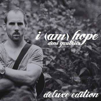 Deni Gauthier – i (am) hope