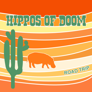Hippos Of Doom – Road Trip EP