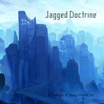 Jagged Doctrine – To Whom It May Concern