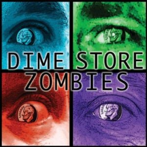 Dime Store Zombies – Dime Store Zombies