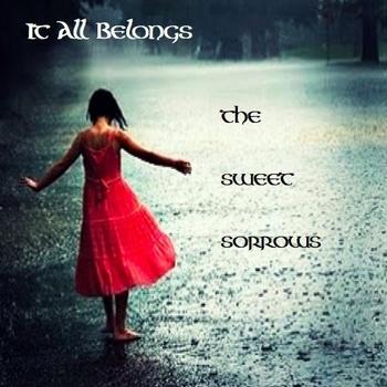 The Sweet Sorrows – It All Belong