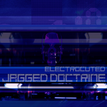 Jagged Doctrine – Electrocuted