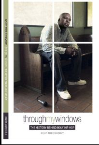Soup The Chemist: Through My Window: The History Behind Holy Hip Hop