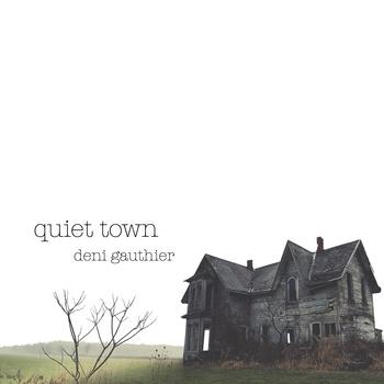 Deni Gauthier – Quiet Town