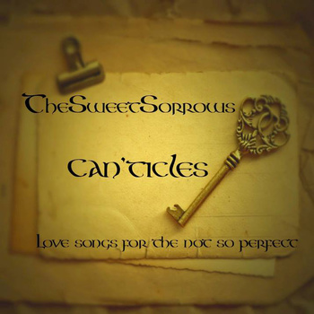 The Sweet Sorrows – Can'ticles, Love Songs For The Not So Perfect