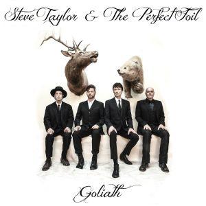 Steve Taylor & The Perfect Foil – Goliath