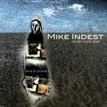 Mike Indest – She's Gone (One Take Acoustic Demos)