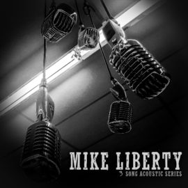 Mike Liberty releases 3 Song Acoustic EP