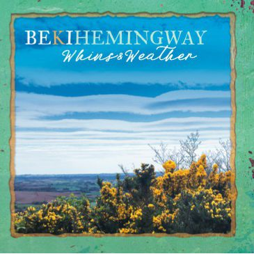 "Beki Hemingway Releases ""Whins and Weather"""
