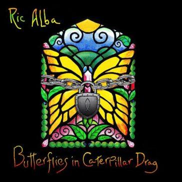 "Ric Alba Releases ""Butterflies in Caterpillar Drag"""