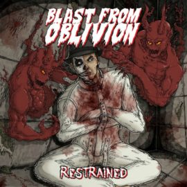 "Blast From Oblivion Releases ""Restrained' on SkyBurnsBlack Records"