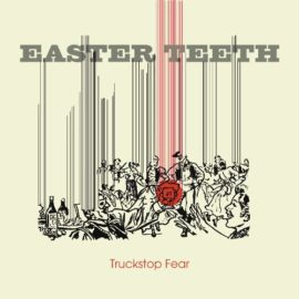"Pre-Order the New Easter Teeth Album ""Truckstop Fear"" on CD or Cassette"
