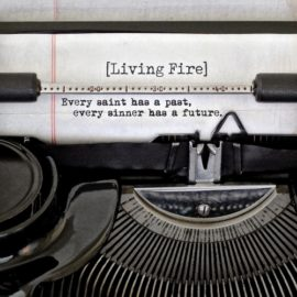 """Living Fire Announces Release of New Album """"Every Saint Has a Past, Every Sinner Has a Future"""""""