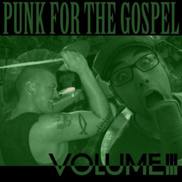 Punk for the Gospel Benefit Compilation Volume 3 is Released!