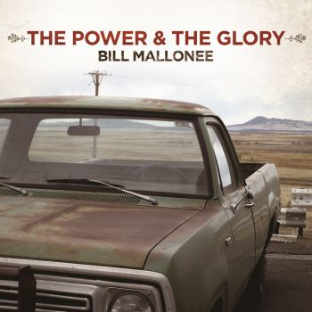 The Power & The Glory by Bill Mallonee