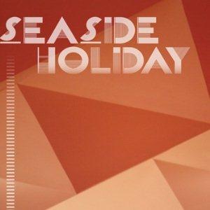 Seaside Holiday – Seaside Holiday