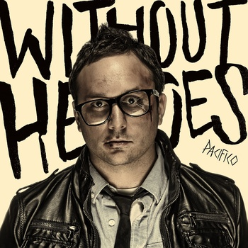 Pacifico – Without Heroes