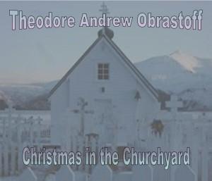 Theo Obrastoff – Christmas In The Churchyard