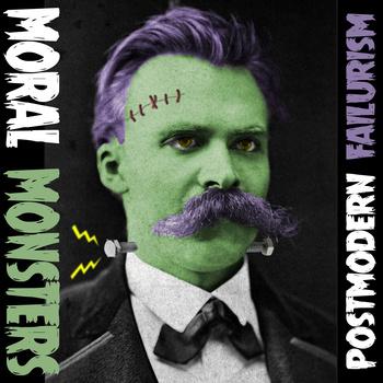 Moral Monsters – Postmodern Failurism