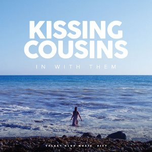 Kissing Cousins – In With Them