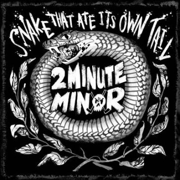 2Minute Minor – Snake That Ate Its Own Tail