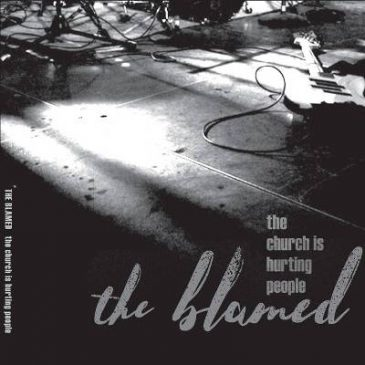 The Blamed – The Church is Hurting People