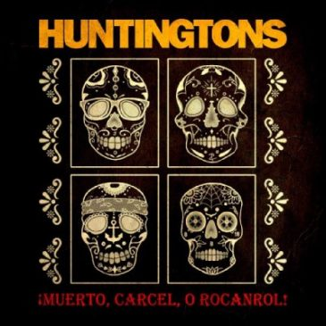 The Huntingtons – ¡Muerto, Carcel, O Rocanrol!