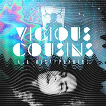 Vicious Cousins – All Disappearing