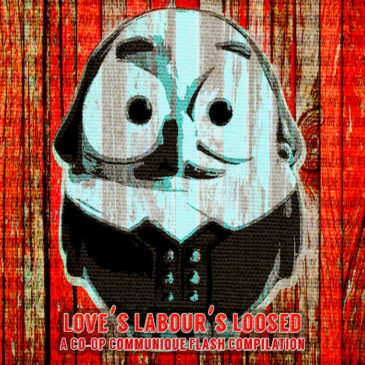 "Co​-​Op Communique Releases ""Love's Labour's Loosed"" (A Flash Compilation) For Free"