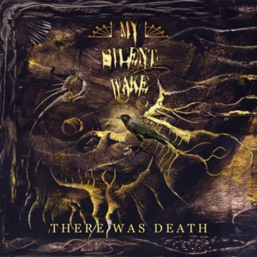 "My Silent Wake's New Album ""There Was Death"" Available for Pre-Order"