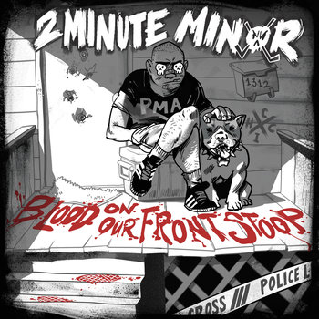"2Minute Minor Releases ""Blood on Our Front Stoop"""