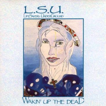 "Help L.S.U. Re-issue ""Wakin' Up The Dead"" on Vinyl and CD"