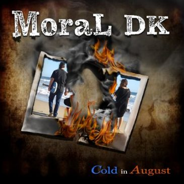 "Moral DK Releases ""Cold in August"""
