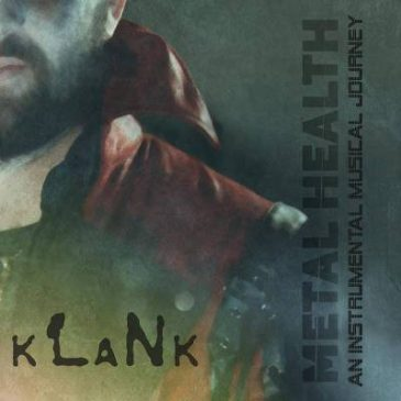 "Klank Releases ""Metal Health – An Instrumental Musical Journey"""