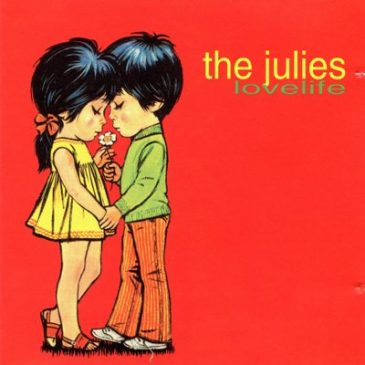 "Help Re-Issue The Julies ""Lovelife"" on Vinyl"