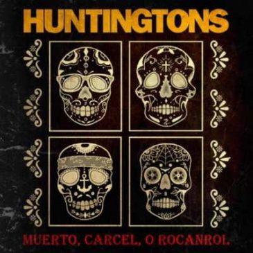 """Pre-Order The Huntington's New Album """"¡Muerto, Carcel, O Rocanrol!"""""""