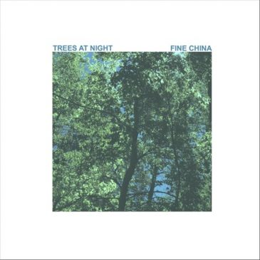 """Fine China Releases New Single """"Trees at Night"""""""