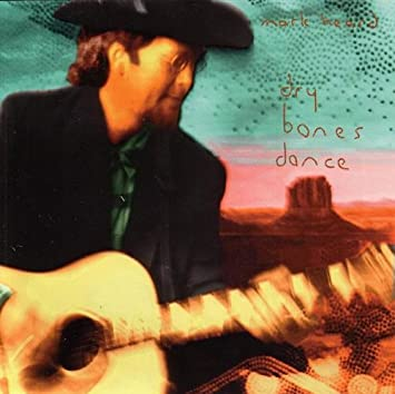 "Help Re-Issue Mark Heard's ""Dry Bones Dance"" on Vinyl and CD"